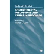 Environmental Philosophy and Ethics in Buddhism by Padmasiri de Silva