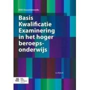 Basis Kwalificatie Examinering in Het Hoger Beroepsonderwijs by Lia Bijkerk