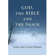God, the Bible and the Shack by Gary Deddo