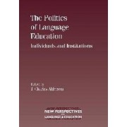 The Politics of Language Education by Charles Alderson