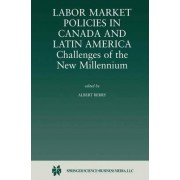 Labor Market Policies in Canada and Latin America by Albert Berry
