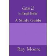 Catch 22 by Joseph Heller: A Study Guide