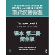 Routledge Course in Modern Mandarin Chinese Level 2 (Simplified): Textbook, Simplified Characters Level 2 by Claudia Ross