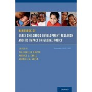 Handbook of Early Childhood Development Research and Its Impact on Global Policy by Pia Rebello Britto