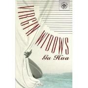 Virgin Widows by Gu Hua