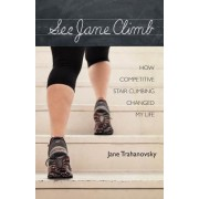 See Jane Climb: How Competitive Stair Climbing Changed My Life