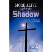 More Alive Under the Shadow by Forrest Chaffee