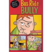 Bus Ride Bully by Cari Meister