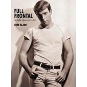 Full Frontal by Tom Baker