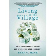 Living in the Village by Ryan C Mack