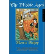 The Middle Ages by Morris Bishop