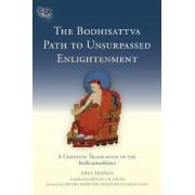 The Bodhisattva Path to Unsurpassed Enlightenment by Arya Asanga