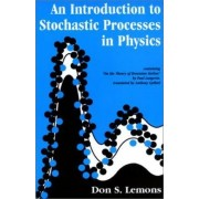 An Introduction to Stochastic Processes in Physics by Don Lemons
