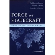 Force and Statecraft by Gordon A. Craig