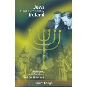 Jews in Twentieth-century Ireland by Dermot Keogh