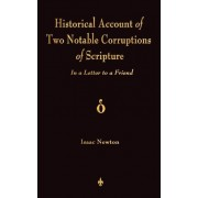 A Historical Account of Two Notable Corruptions of Scripture by Isaac Newton