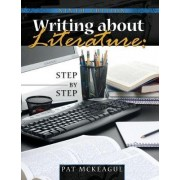 Writing about Literature: Step by Step by Patricia M McKeague