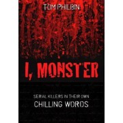 I, Monster by Tom Philbin