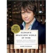 Oldman's Brave New World of Wine by Mark Oldman