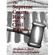 The Supreme Court, Race and Civil Rights by Abraham L. Davis