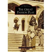 The Great Passion Play by Dr Timothy Kovalcik