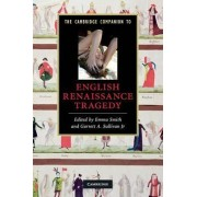 Cambridge Companion to English Renaissance Tragedy by Emma Smith