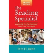 The Reading Specialist by Rita M. Bean
