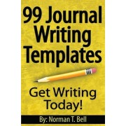 99 Journal Writing Templates by Norman T Bell