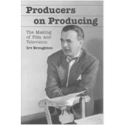 Producers on Producing by Irv Broughton