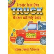 Create Your Own Truck Sticker Activity Book by Steven James Petruccio