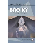 Bac KY: Tuyen Tap Truyen Ngan 2