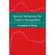 Neural Networks for Pattern Recognition by Christopher M. Bishop