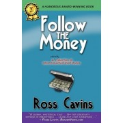 Follow the Money by Ross Cavins