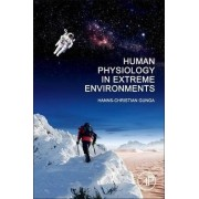 Human Physiology in Extreme Environments by Hanns-Christian Gunga