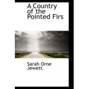 A Country of the Pointed Firs by Sarah Orne Jewett