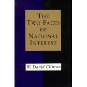 The Two Faces of National Interest by David W. Clinton