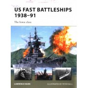 US Fast Battleships 1938-91 by Lawrence Burr