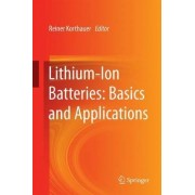 Lithium-Ion Batteries: Basics and Applications by Reiner Korthauer