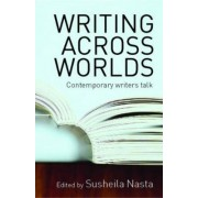 Writing Across Worlds by Susheila Nasta