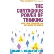 The Contagious Power of Thinking by David R. Hamilton