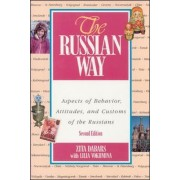 The Russian Way, Second Edition: Aspects of Behavior, Attitudes, and Customs of the Russians by Zita Dabars