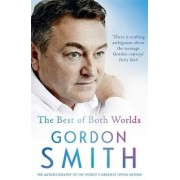 The Best of Both Worlds by Gordon Smith