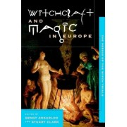 The Witchcraft and Magic in Europe: Volume 4 by Bengt Ankarloo