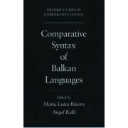 Comparative Syntax of Balkan Languages by Maria-Luisa Rivero
