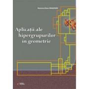Aplicatii ale hipergrupurilor in geometrie.