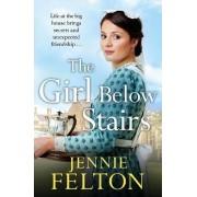 The Girl Below Stairs by Jennie Felton