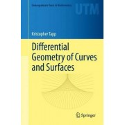 Differential Geometry of Curves and Surfaces 2016 by Kristopher Tapp