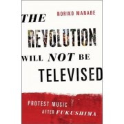 The Revolution Will Not Be Televised by Noriko Manabe