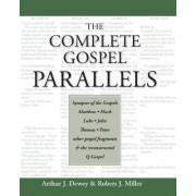 The Complete Gospel Parallels by Arthur J. Dewey