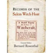 The Records of the Salem Witch Hunt by Bernard Rosenthal
